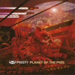 PIGSTY Planet Of The Pigs CD