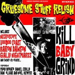 GRUESOME STUFF RELISH Kill Baby Grind CD