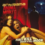 ANTIGAMA / ANIMA MORTE First Kill Under A Full Moon LP