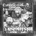 KADAVERFICKER / CATASEXUAL URGE MOTIVATION Split EP