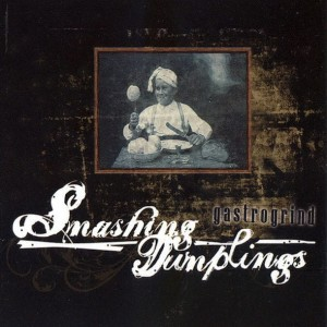 SMASHING DUMPLINGS Gastrogrind CD