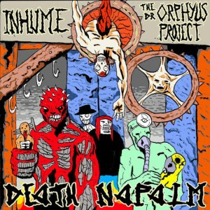 INHUME / THE DR. ORPHYUS PROJECT Death Napalm CD