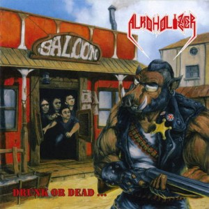 ALKOHOLIZER Drunk Or Dead… CD