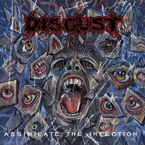 DISGUST Assimilate The Infection CD
