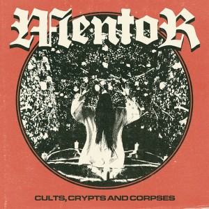 MENTOR Cults, Crypts And Corpses LP