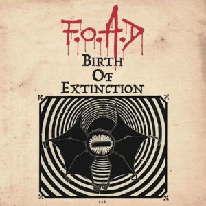 F.O.A.D. Birth Of Extinction CD Digipack