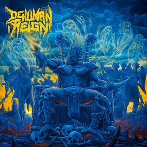 DEHUMAN REIGN Descending Upon The Oblivious LP