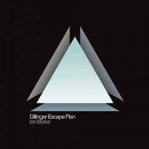 THE DILLINGER ESCAPE PLAN Ire Works LP