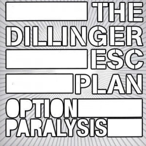 THE DILLINGER ESCAPE PLAN Option Paralysis LP