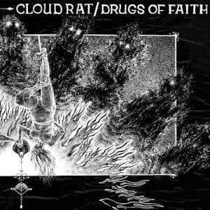 CLOUDRAT / DRUGS OF FAITH Split EP