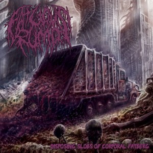 FATUOUS RUMP Disposing Slobs Of Corporal Fatberg CD