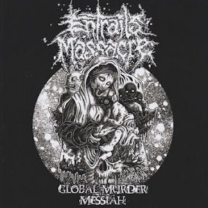 ENTRAILS MASSACRE Global Murder Messiah / PROLETAR Untitled EP