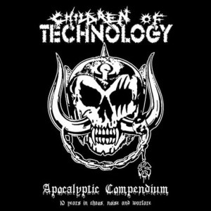 CHILDREN OF TECHNOLOGY Apocalyptic Compendium - 10 Years In Chaos, Noise And Warfare 2LP