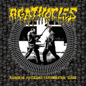 AGATHOCLES Braindead Politicians Extermination Squad / SETE STAR SEPT Tribute To Agathocles EP