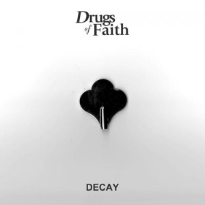 DRUGS OF FAITH Decay EP
