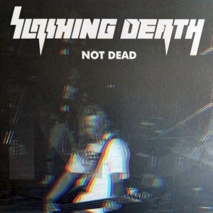 SLASHING DEATH Not Dead LP