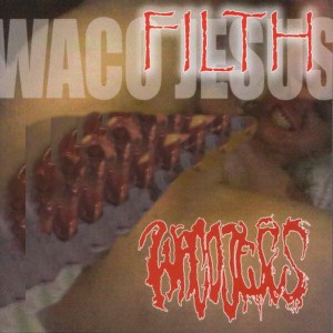 WACO JESUS Filth CD