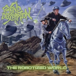 BEYOND DESCRIPTION The Robotized World CD