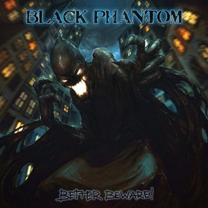 BLACK PHANTOM Better Beware! CD