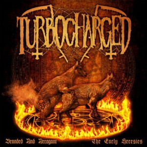 TURBOCHARGED Branded And Arrogant (The Early Heresies) LP