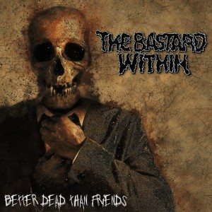 THE BASTARD WITHIN Better Dead Than Friends CD
