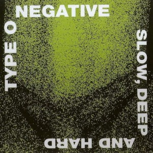 TYPE O NEGATIVE Slow, Deep And Hard CD