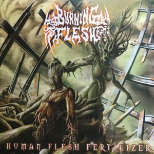 BURNING FLESH Human Flesh Fertilizer CD Digipack