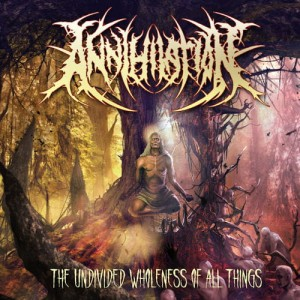 ANNIHILATION The Undivided Wholeness Of All Things CD